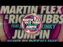 Martin Flex Rico Tubbs ft. FERAL is KINKY - Jumpin