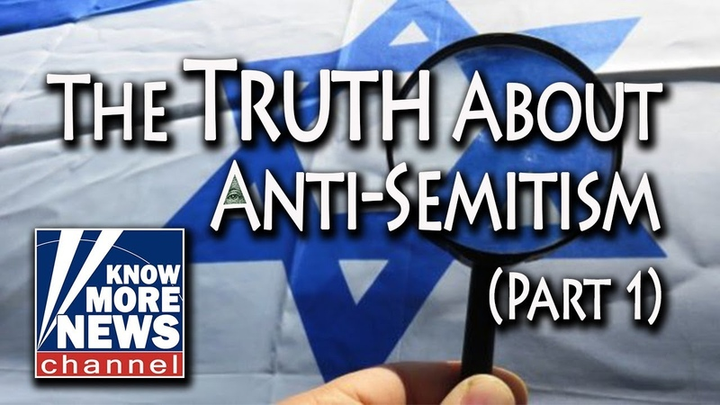 The Truth About Anti-Semitism (Part 1)