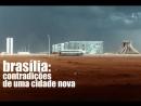 Brasília, Contradições de uma Cidade - Joaquim Pedro de Andrade (1968).