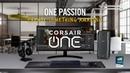 CORSAIR ONE PRO i180 - ONE Passion, Create Something Amazing