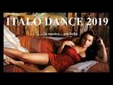 ITALO DISCO 2019 MUSICA DANCE DISCOTECA CLASSIFICA DANCE DEL MOMENTO (Mix &amp selecta Mr.lucadeejay )