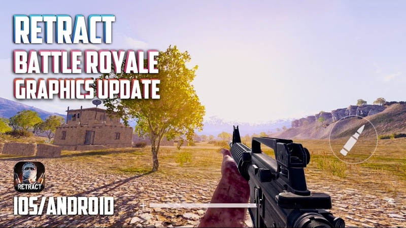 RETRACT BATTLE ROYALE GRAPHICS UPDATE BETA GAMEPLAY iOS Android
