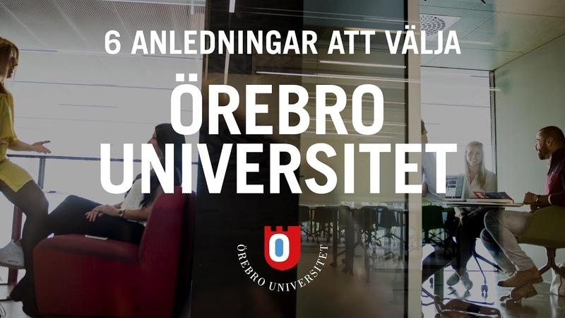 Sex anledningar att välja Örebro universitet