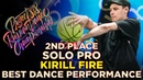 KIRILL FIRE, 2ND PLACE SOLO PRO ★ RDC18 ★ Project818 Russian Dance Championship ★
