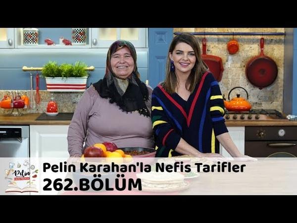 Pelin Karahanla Nefis Tarifler 262. Bölüm   18 Aralık 2018