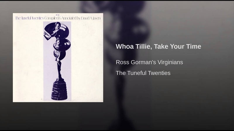 Ross Gorman's Virginians — Whoa Tillie, Take Your Time