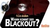 Wann kommt der Blackout - T.C.A. Greilich bei SteinZeit