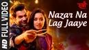 Full Video Nazar Na Lag Jaaye STREE Rajkummar Rao Shraddha Kapoor Ash King Sachin Jigar