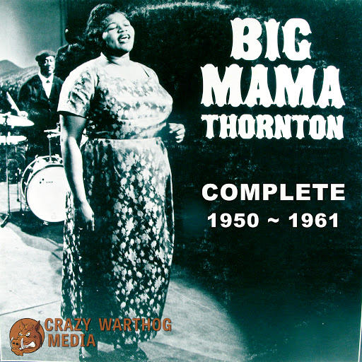 Big Mama Thornton альбом Big Mama Thornton: Complete 1950-1961