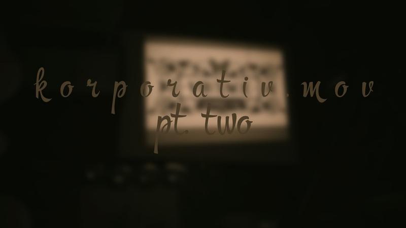 K o r p o r a t i v . m o v (pt. two)