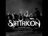 Satyricon - Live At The Norwegian Opera 2015