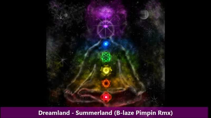 Dreamland - Summerland (B-laze Pimpin Rmx)
