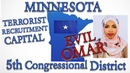 MUSLIM CONGRESS WOMAN ILHAN OMAR DISTRICT REPORTED TO BE TERRORIST RECRUITMENT CAPITAL IN THE US