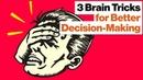 3 Brain Tricks That Will Help You Make Better Decisions | Dean Buonomano