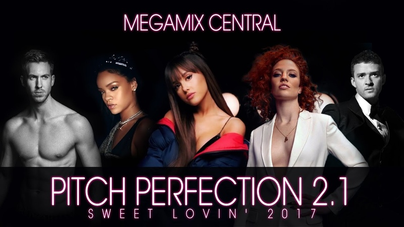 PITCH PERFECTION 2.1 - Sweet Lovin 2017 ft. Ariana Grande, Zayn, Taylor Swift, Rihanna