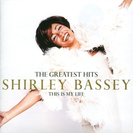 Shirley Bassey альбом The Greatest Hits: This Is My Life