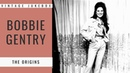 Bobbie Gentry The Origins FULL ALBUM BEST OF COUNTRY