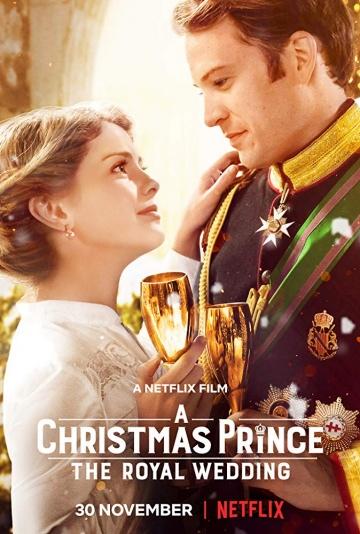 Рождественский принц: Королевская свадьба (A Christmas Prince: The Royal Wedding) 2018 смотреть онлайн