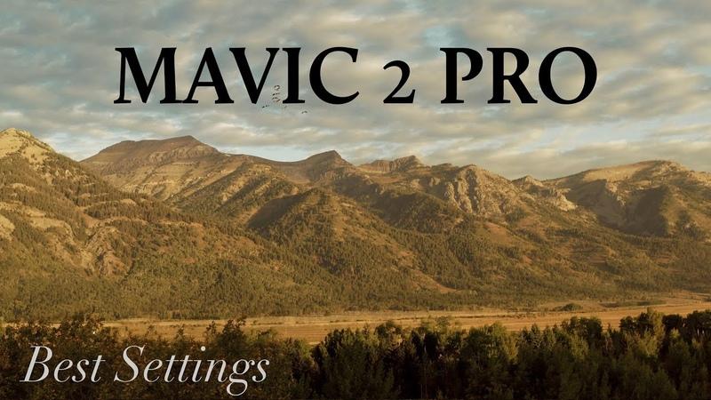 DJI Mavic 2 Pro BEST Settings for Cinematic Footage