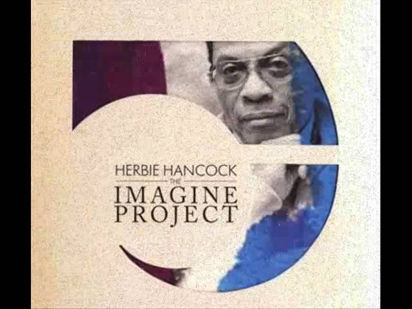 HERBIE HANCOCK Feat. PINK, SEAL, INDIA ARIE, OUMOU SANGARE, JEFF BECK - Imagine