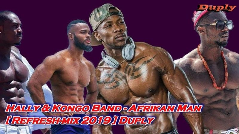 Hally Kongo Band - Afrikan Man [ Refresh-mix 2019 ] Duply