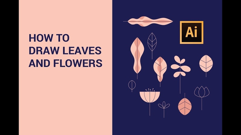 Adobe Illustrator Tutorial   How To Draw Leaves and Flowers (2019)