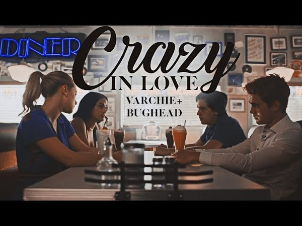 CRAZY IN LOVE ✘ Archie Veronica Betty Jughead [3x01]