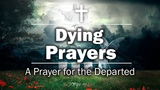 Dying Prayers - A Prayer for the Departed