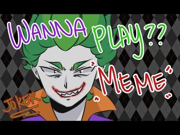Wanna Play[meme]_Joker