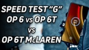 Speed Test G: OnePlus 6 vs 6T vs 6T McLaren