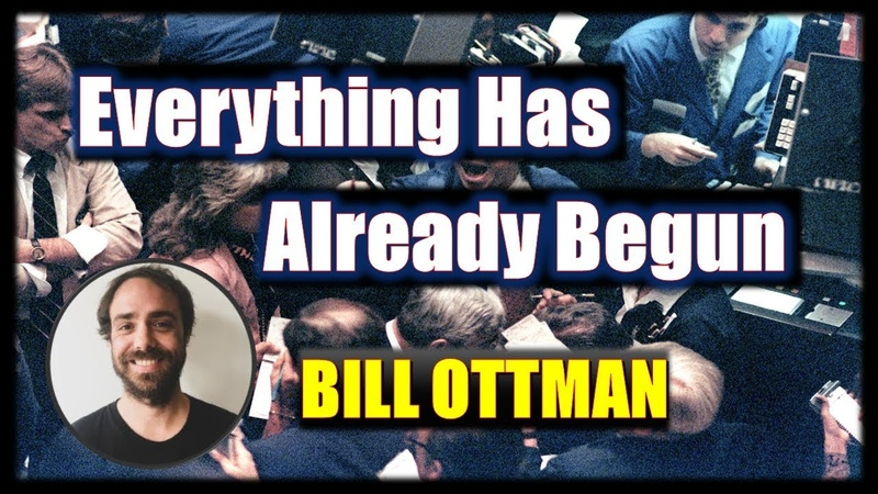 The Huge Collapse, Crisis, Panic...Everything Has Already Begun 💲 Bill Ottman