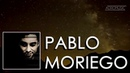 Best of Melodic House Techno, Tech House Mix by Pablo Moriego