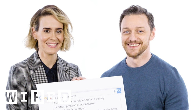 James McAvoy Sarah Paulson Answer the Webs Most Searched Questions | WIRED