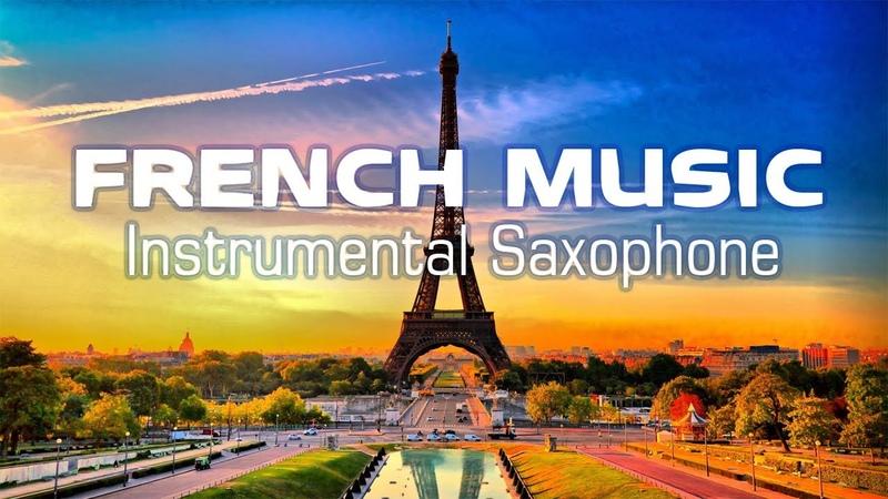 30 Bản Hòa Tấu Saxophone Những Tình Khúc Nhạc Pháp Hay Nhất | Nhạc không lời nhẹ nhàng lãng mạn