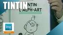 Tintin et l'alph-art, l'album inachevé d'Hergé | Archive INA