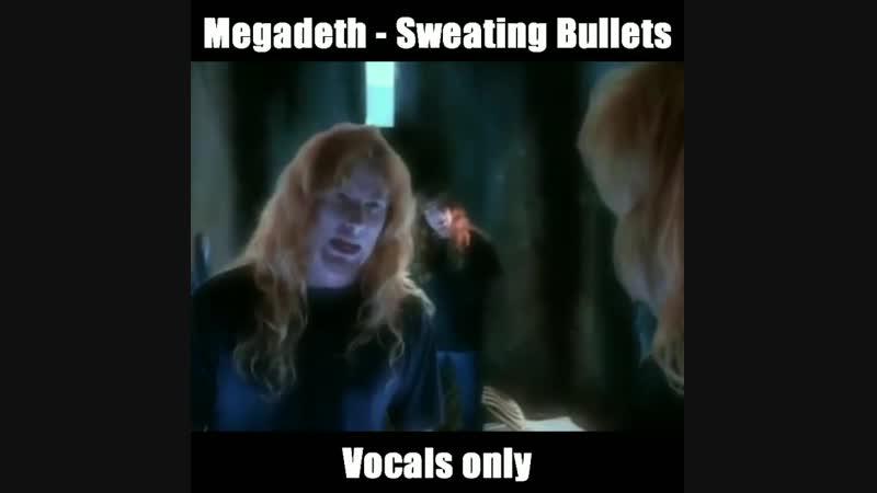 Megadeth - Sweating Bullets (Vocals Only)