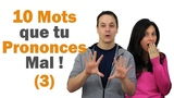 10 Mots que tu Prononces Mal en Fran