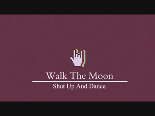 Walk the moon - shut up and dance (covered by baev igor)
