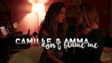 Camille &amp Amma Don't Blame Me