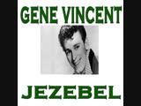 Gene Vincent - Jezebel..