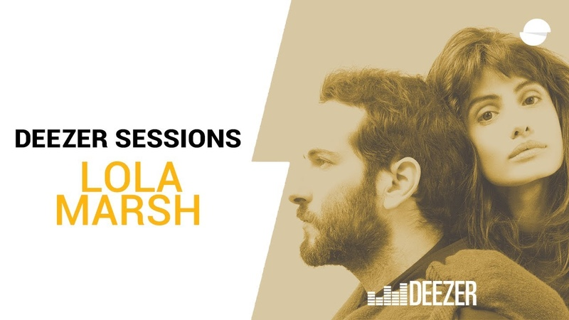 Lola Marsh: BlueBird - Deezer Sessions