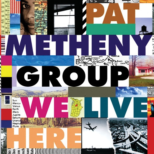 Pat Metheny Group альбом We Live Here
