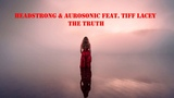 Headstrong &amp Aurosonic feat.Tiff Lacey - The Truth (rework)