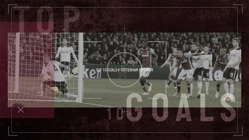 TOP 10 WEST HAM UNITED GOALS V TOTTENHAM HOTSPUR