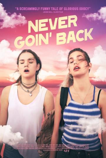 Никогда не возвращайтесь (Never Goin' Back) 2018 смотреть онлайн
