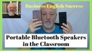 Portable Bluetooth Speakers in the Classroom - a Modern Option - Business English Success