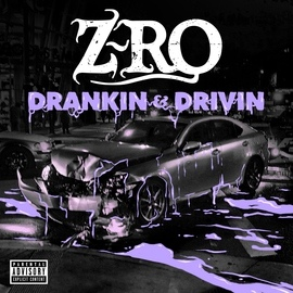 Z-Ro альбом Drankin' & Drivin'