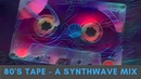 8 0 ' S T A P E - [ SYNTHWAVE MIX 2019] 45 Minutes