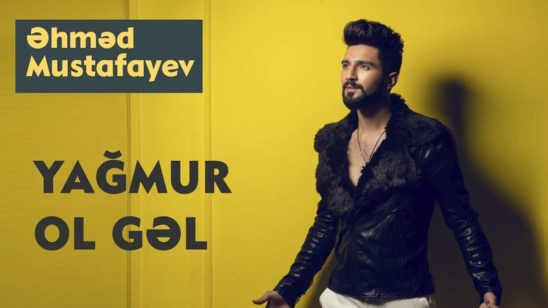 Əhməd Mustafayev - Yağmur Ol Gel (Yavuz Bingöl Cover)