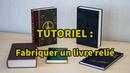 TUTORIEL : Fabriquer un livre relié